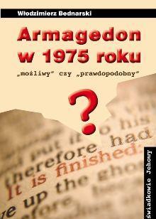 Armagedon w 1975 możliwy czy prawdopodobny?