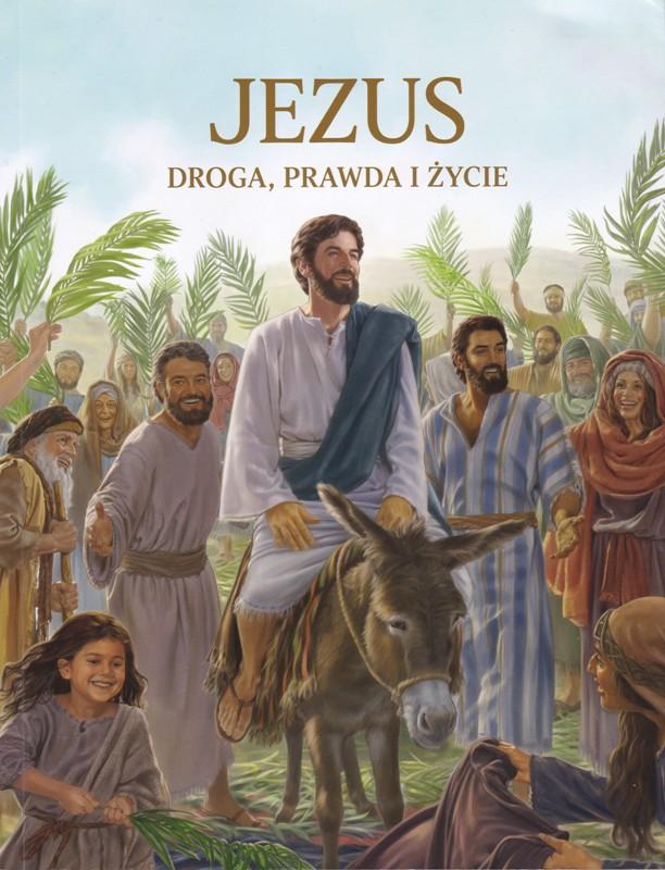 Jezus, Droga Prawda i Życie