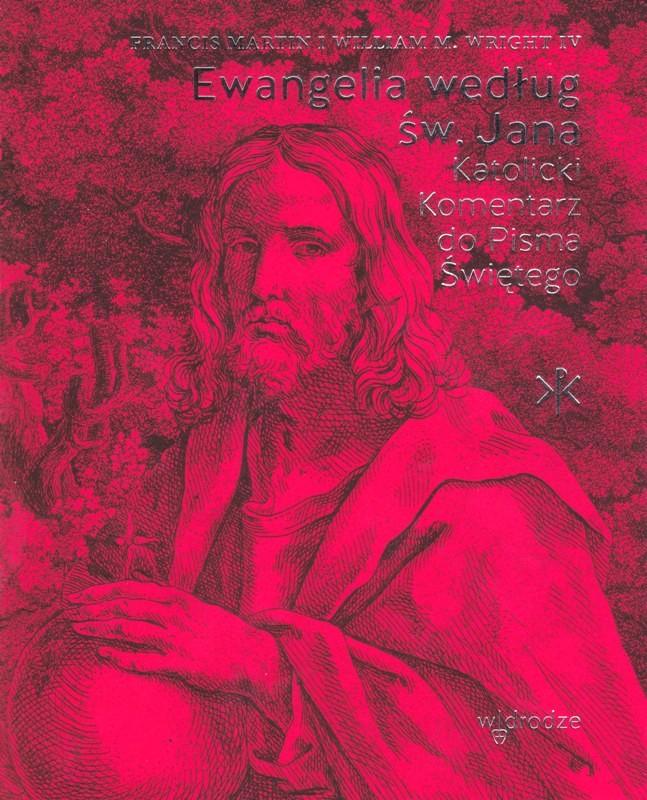 Ewangelia według św. Jana. Katolicki Komentarz do Pisma Świętego