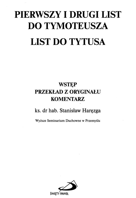 Pierwszy i drugi List do Tymoteusza. List do Tytusa