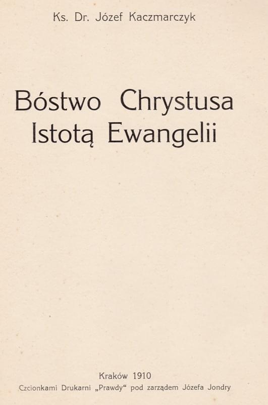 Bóstwo Chrystusa Istotą Ewangelii