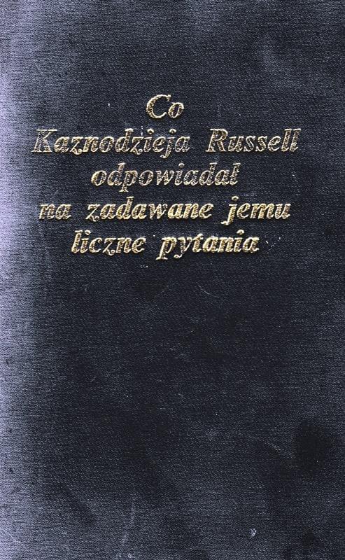 Co kaznodzieja Russell odpowiadał na zadawane jemu liczne pytania, wyd. pol. 1989