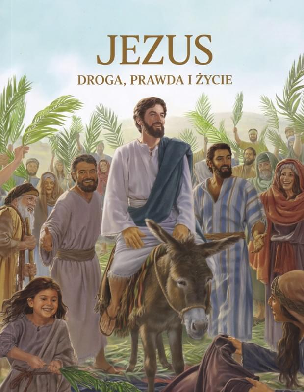 JEZUS DROGA, PRAWDA I ŻYCIE, wyd.2017