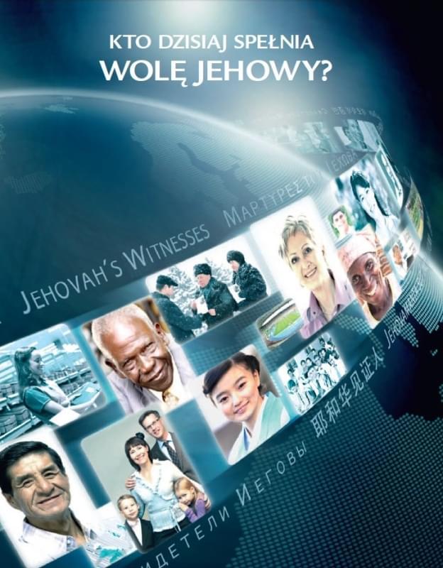Kto dzisiaj spełnia wolę Jehowy