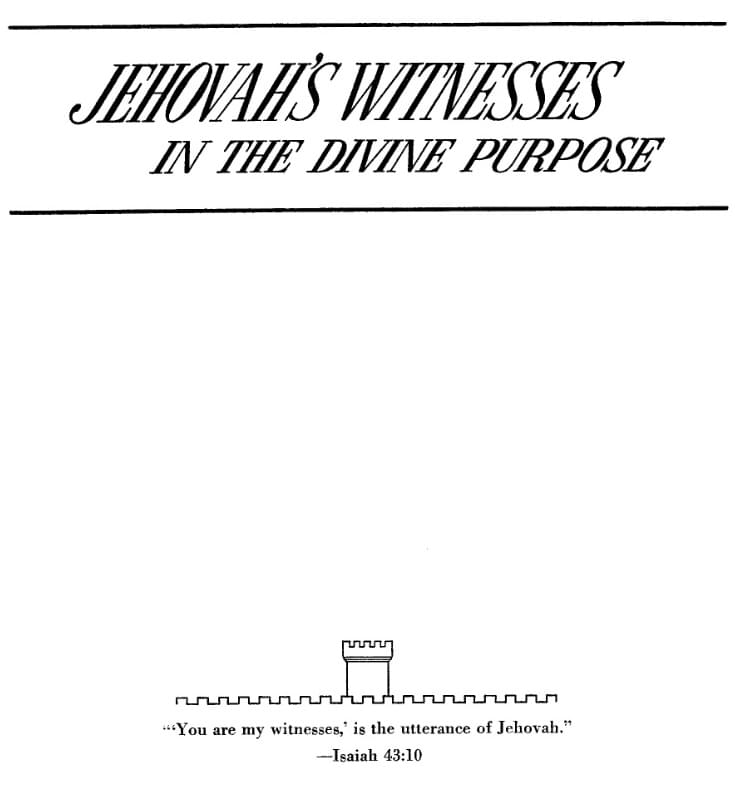 Jehovah's Witnesses in the Divine Purpose