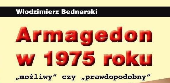 Armagedon w 1975 - możliwy czy prawdopodobny?