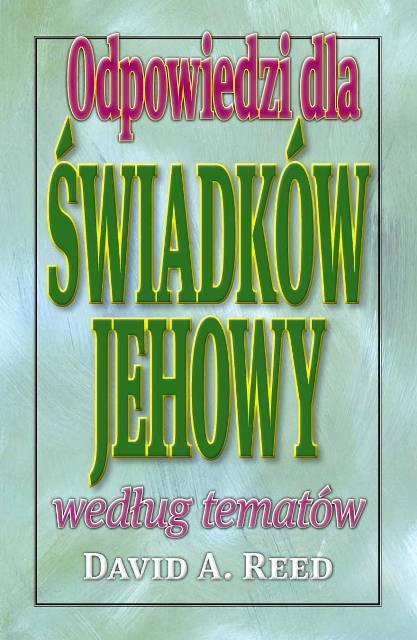 >Odpowiedzi dla Świadków Jehowy według tematów