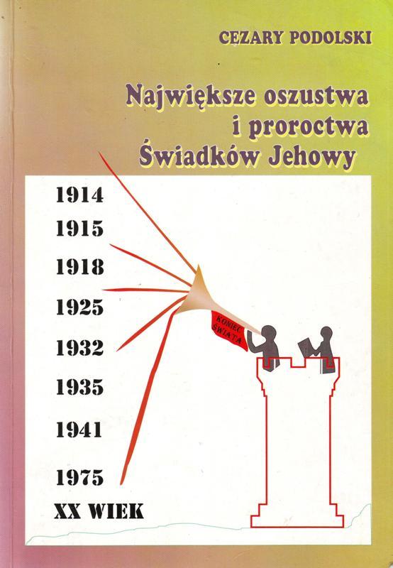 Największe oszustwa i proroctwa Świadków Jehowy