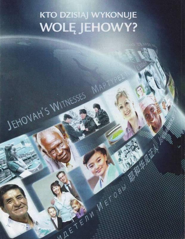 Kto dzisiaj spełnia wolę Jehowy? 2014, 2018
