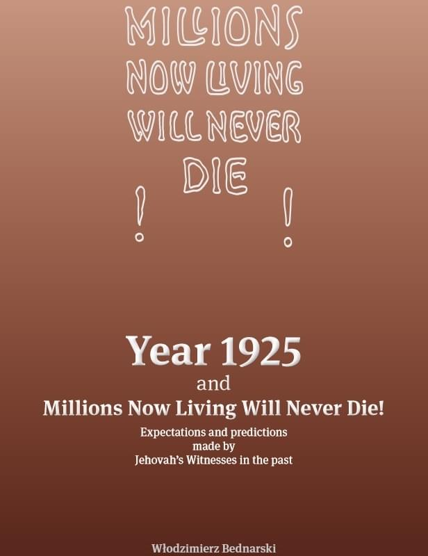 Year 1925 and Millions Now Living Will Never Die!