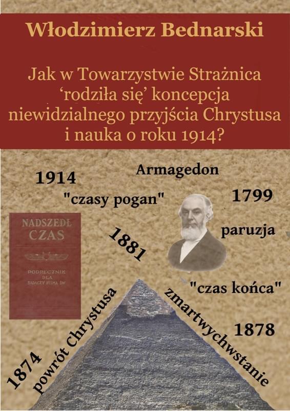 Jak w Towarzystwie Strażnica 'rodziła się' koncepcja niewidzialnego przyjścia Chrystusa i nauka o roku 1914